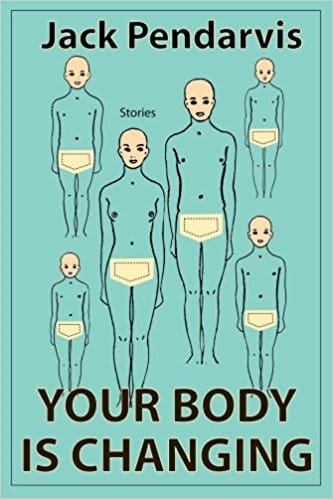 Your Body Is Changing by Jack Pendarvis, book cover image